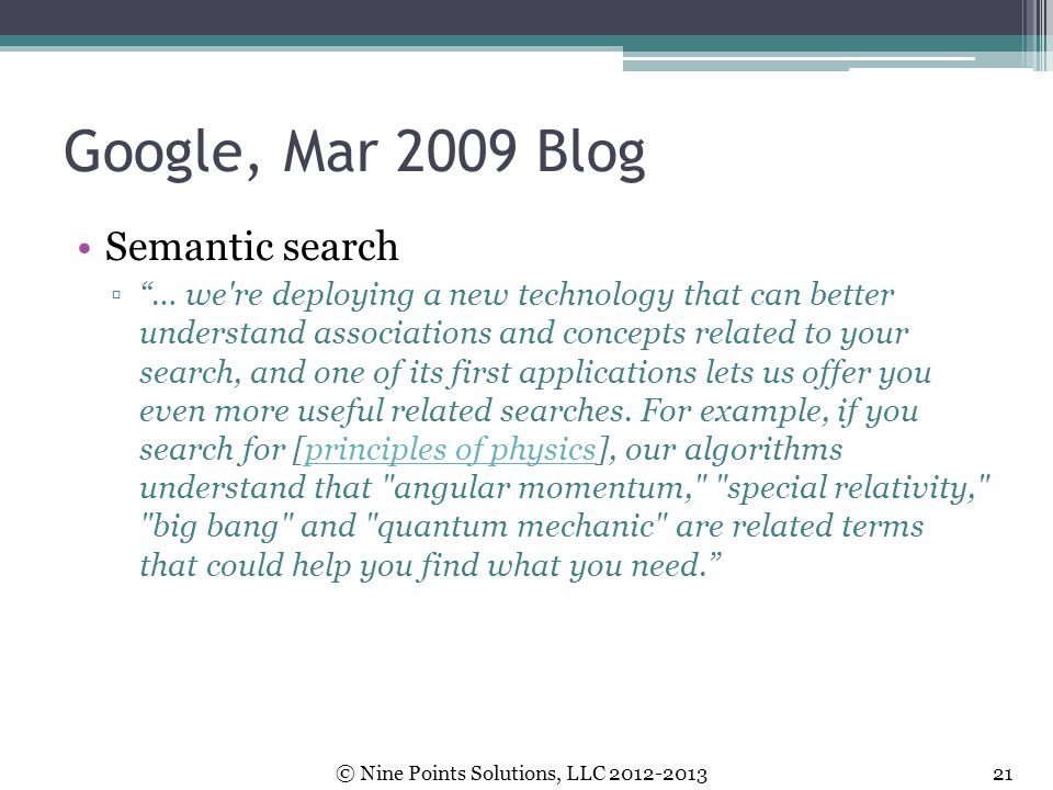 "Google, Mar 2009 Blog Semantic search ▫""… we're deploying a new technology that can better understand associations and concepts related to your search"