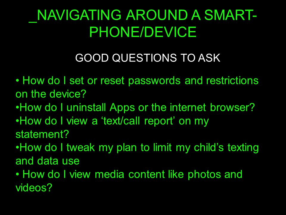 _NAVIGATING AROUND A SMART- PHONE/DEVICE How do I set or reset passwords and restrictions on the device.