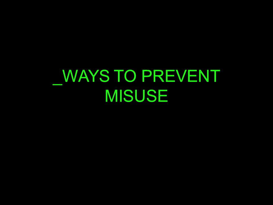 _WAYS TO PREVENT MISUSE