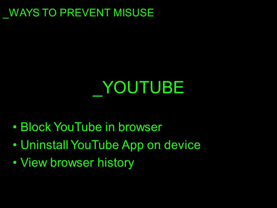_YOUTUBE Block YouTube in browser Uninstall YouTube App on device View browser history _WAYS TO PREVENT MISUSE