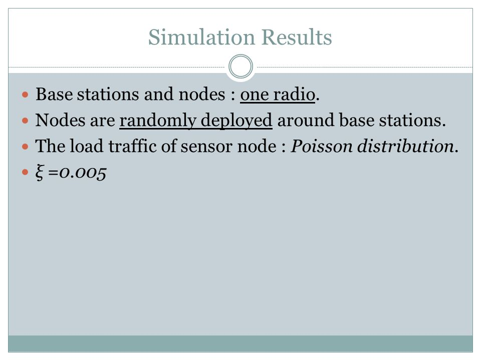 Simulation Results Base stations and nodes : one radio.