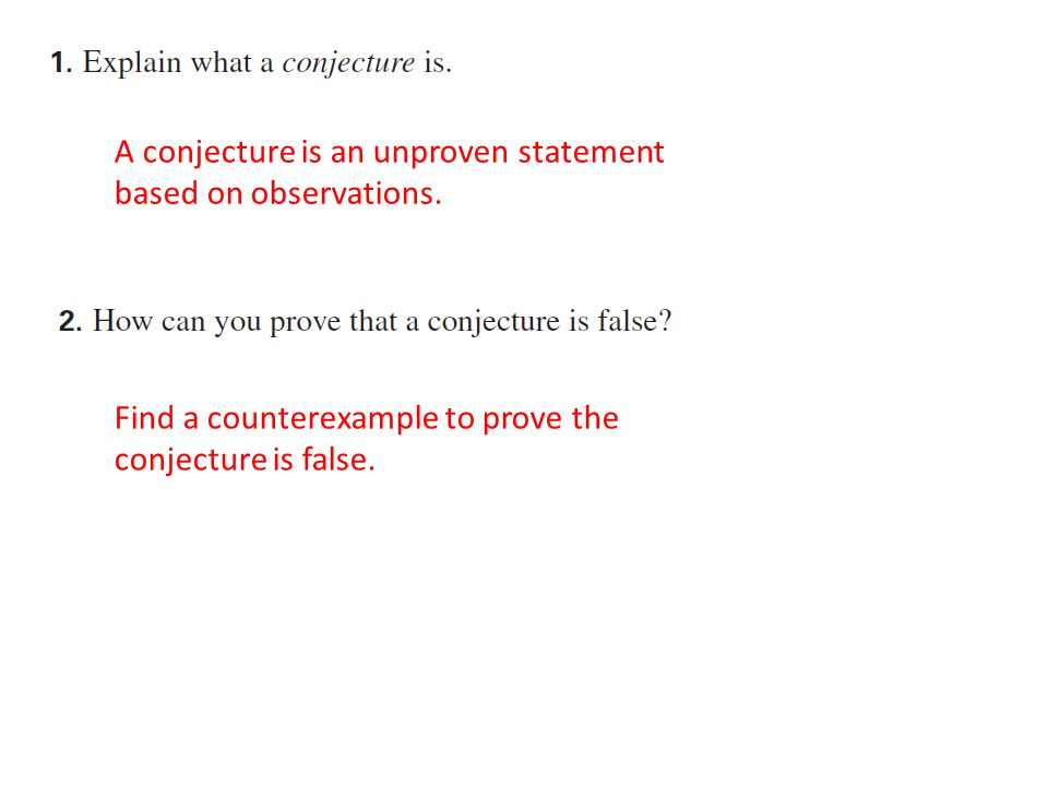 A conjecture is an unproven statement based on observations.