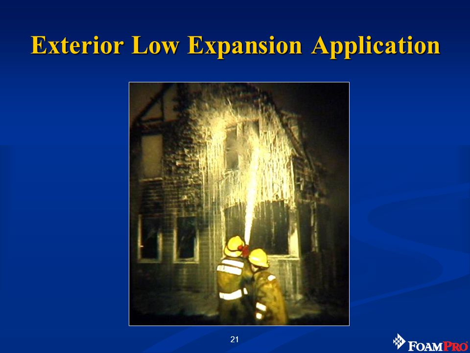 21 Exterior Low Expansion Application