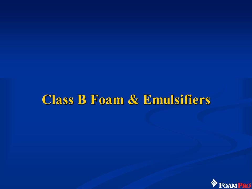 Class B Foam & Emulsifiers