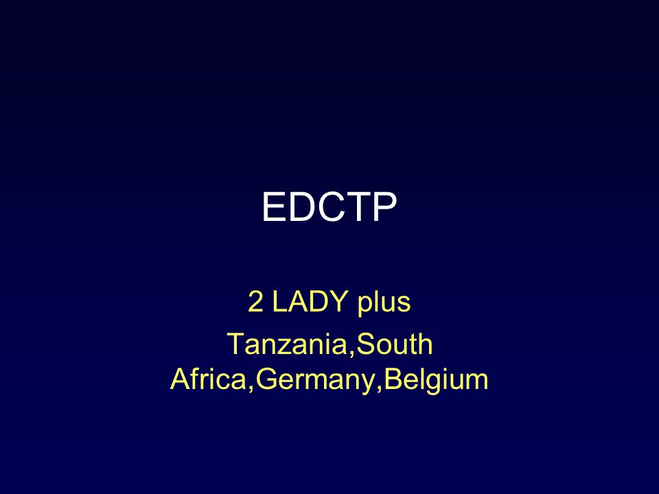 EDCTP 2 LADY plus Tanzania,South Africa,Germany,Belgium