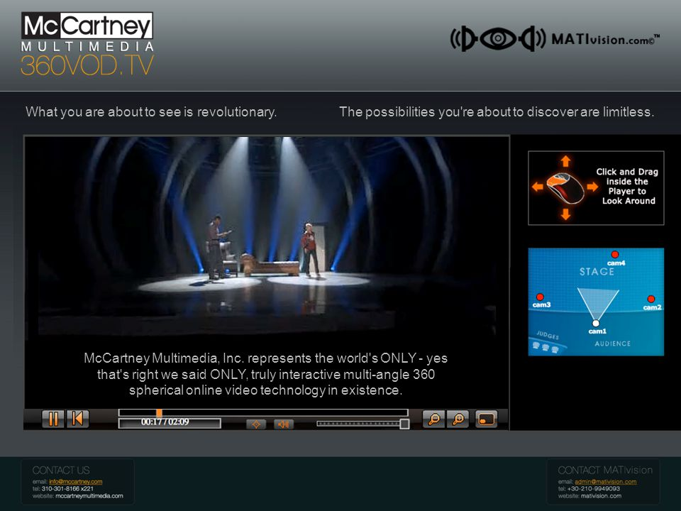 McCartney 360 VOD Introduction What you are about to see is revolutionary.The possibilities you re about to discover are limitless.