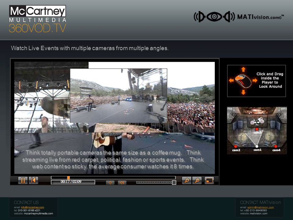 McCartney 360 VOD Introduction Watch Live Events with multiple cameras from multiple angles.