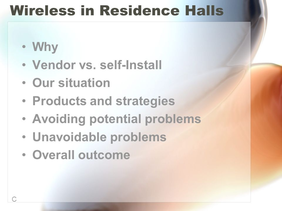 Wireless in Residence Halls Why Vendor vs.