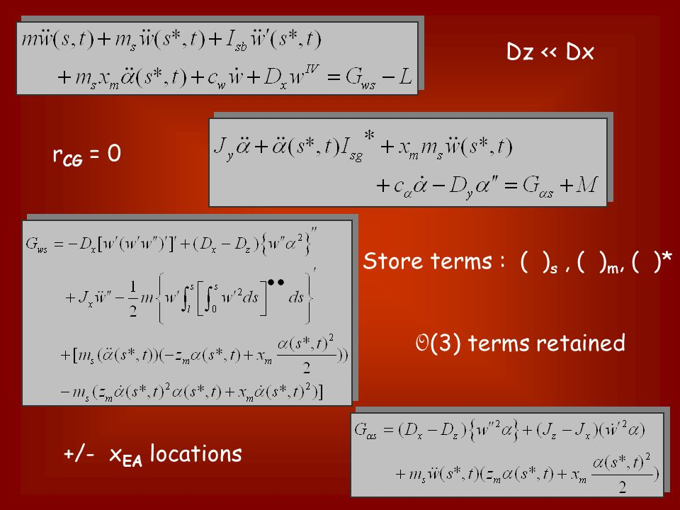 Dz << Dx r CG = 0 O (3) terms retained Store terms : ( ) s, ( ) m, ( )* +/- x EA locations