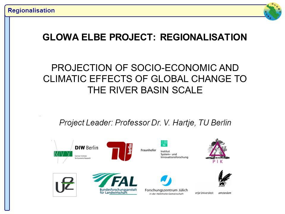 Regionalisation Overview I.Approach: regionalisation of socio-economic development in GLOWA Elbe II II.