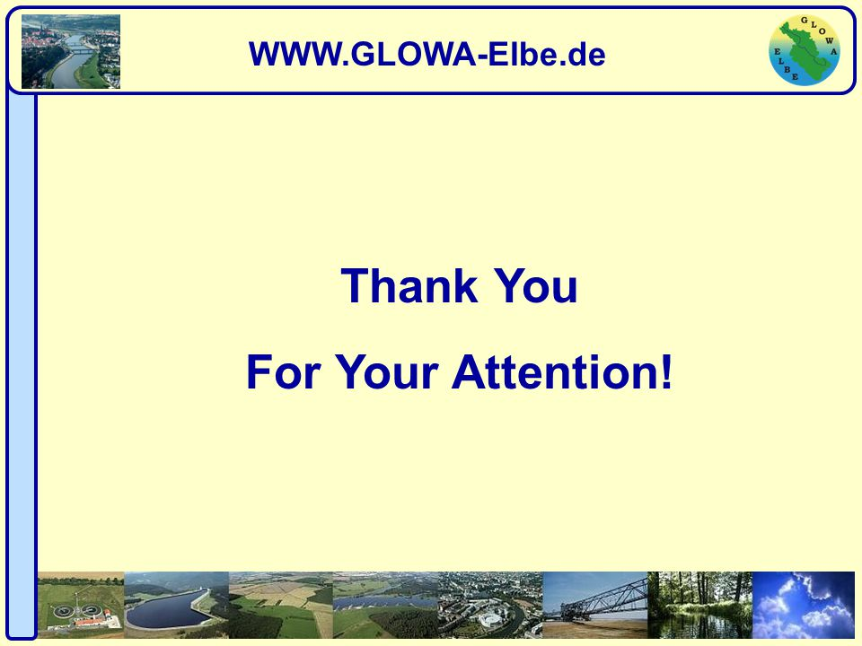 Regionalisation Thank You For Your Attention! WWW.GLOWA-Elbe.de