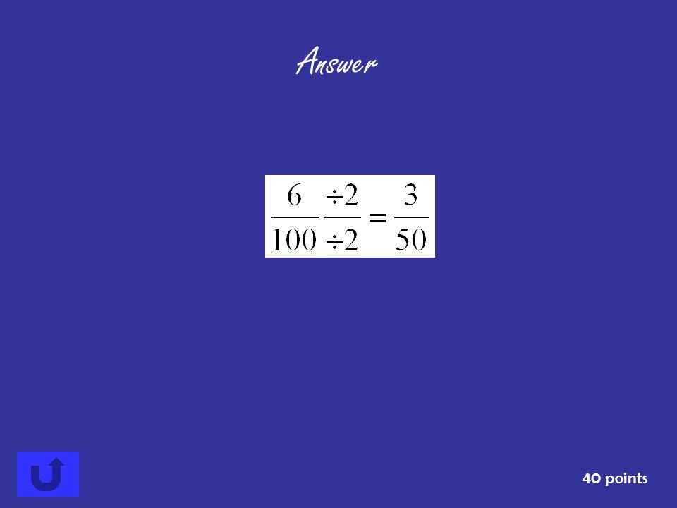 Write as a fraction. 0.06 40 points Answer