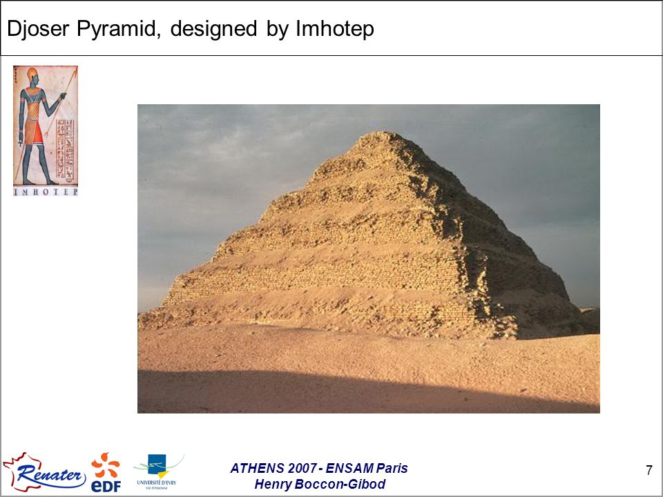 ATHENS 2007 - ENSAM Paris Henry Boccon-Gibod 7 Djoser Pyramid, designed by Imhotep