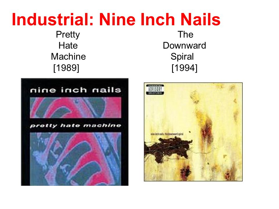 Pretty The Hate Downward Machine Spiral [1989] [1994] Industrial: Nine Inch Nails