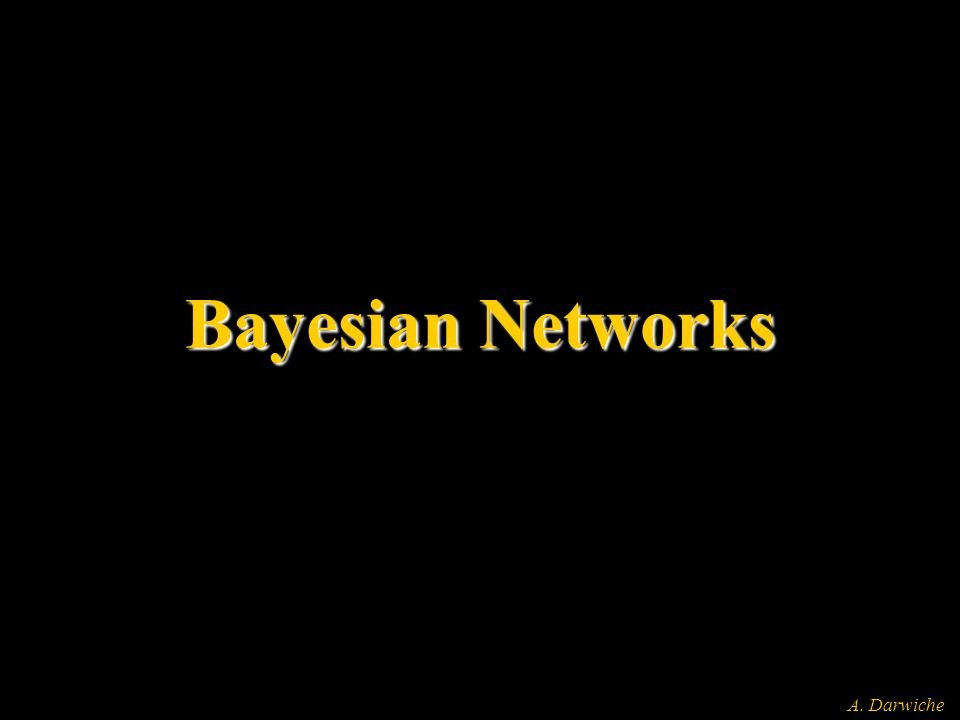 A. Darwiche Bayesian Networks