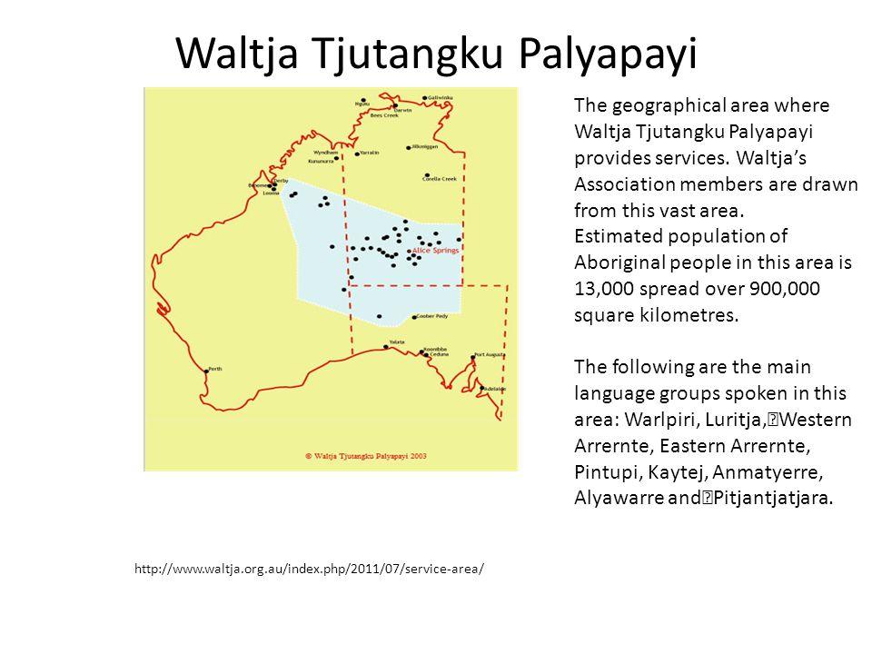 Waltja Tjutangku Palyapayi The geographical area where Waltja Tjutangku Palyapayi provides services.