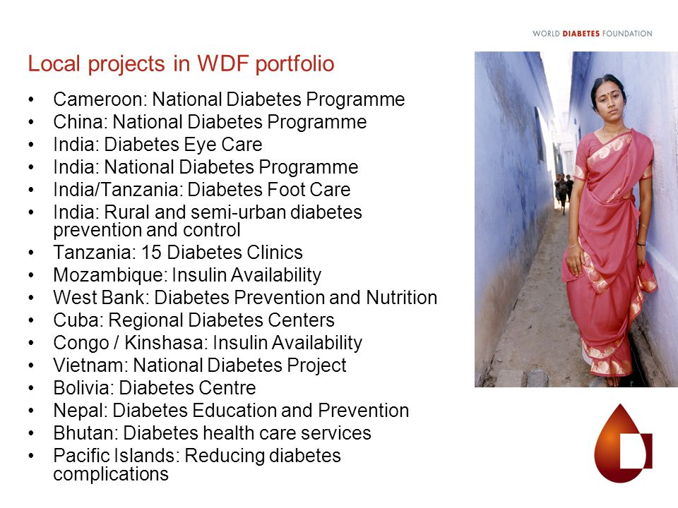 Local projects in WDF portfolio Cameroon: National Diabetes Programme China: National Diabetes Programme India: Diabetes Eye Care India: National Diab