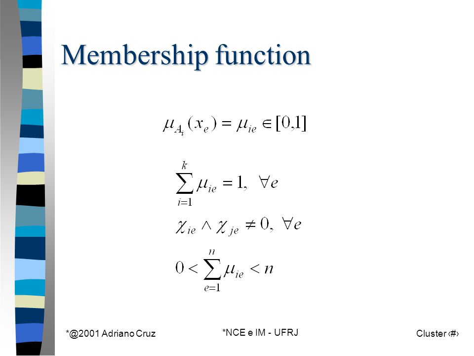 *@2001 Adriano Cruz *NCE e IM - UFRJ Cluster 84 Membership function