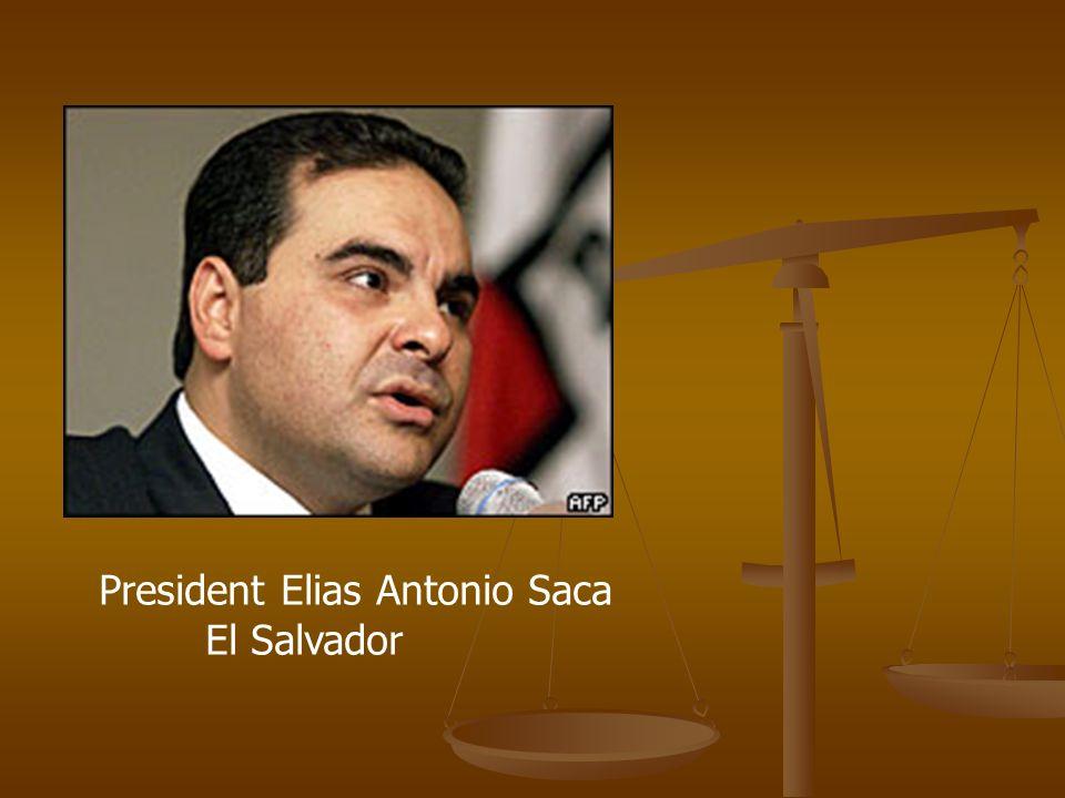 President Elias Antonio Saca El Salvador