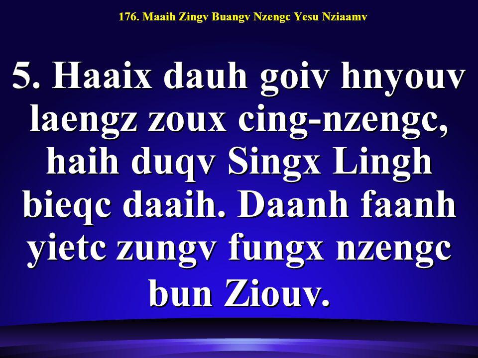 176. Maaih Zingv Buangv Nzengc Yesu Nziaamv 5.
