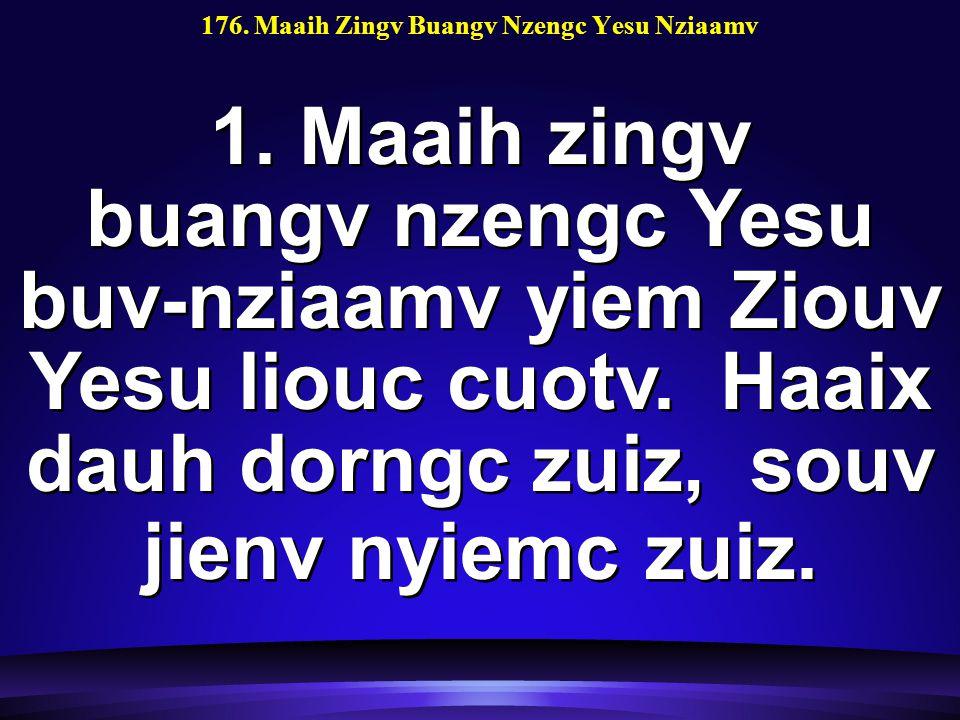 176. Maaih Zingv Buangv Nzengc Yesu Nziaamv 1.