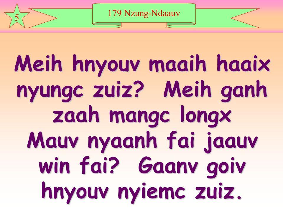 179 Nzung-Ndaauv 5 Meih hnyouv maaih haaix nyungc zuiz.