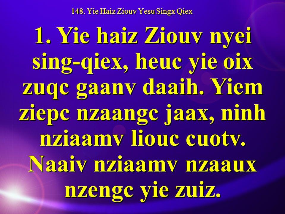 148. Yie Haiz Ziouv Yesu Singx Qiex 1.