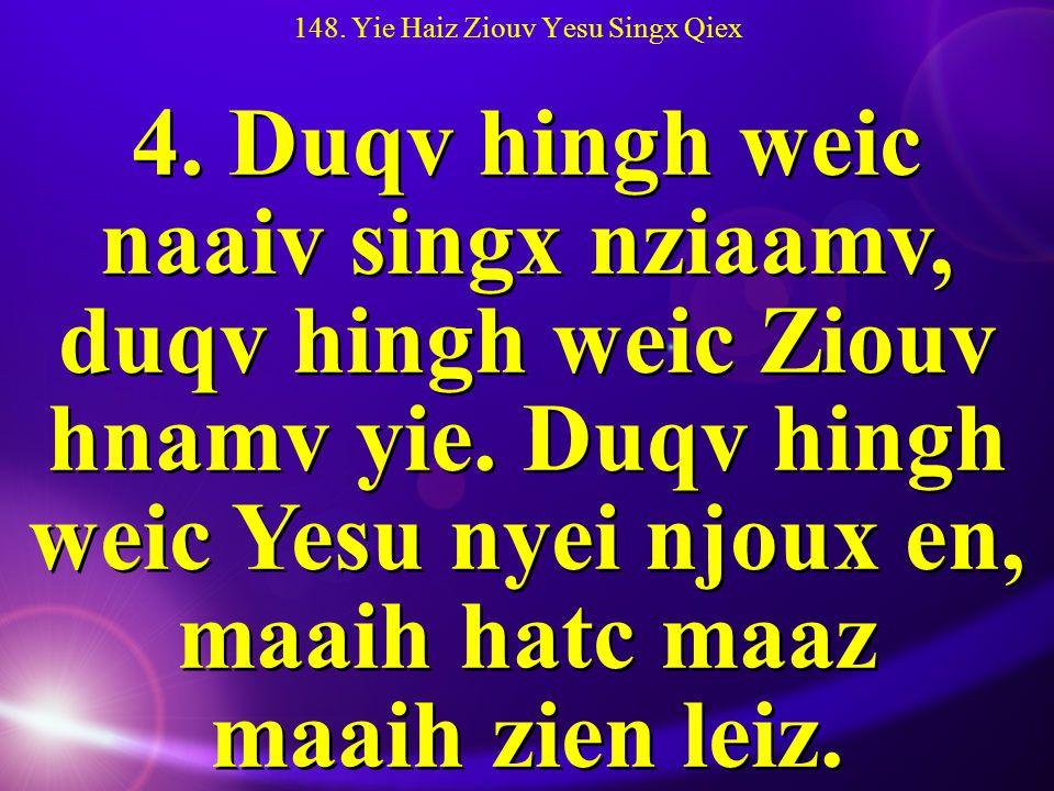148. Yie Haiz Ziouv Yesu Singx Qiex 4.