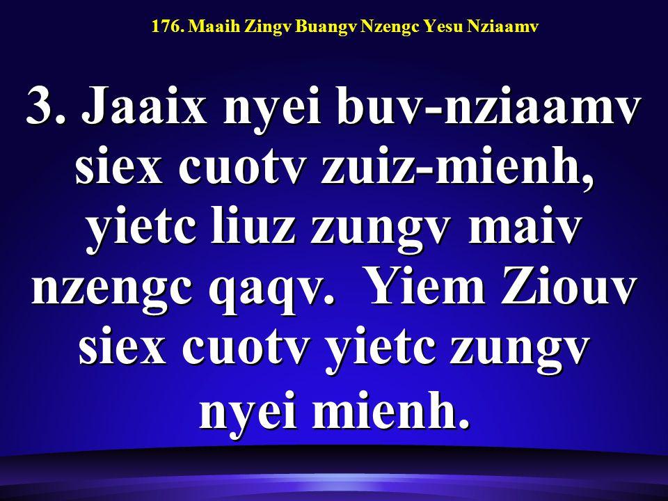 176. Maaih Zingv Buangv Nzengc Yesu Nziaamv 3.