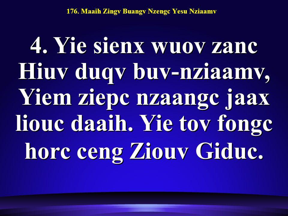 176. Maaih Zingv Buangv Nzengc Yesu Nziaamv 4.