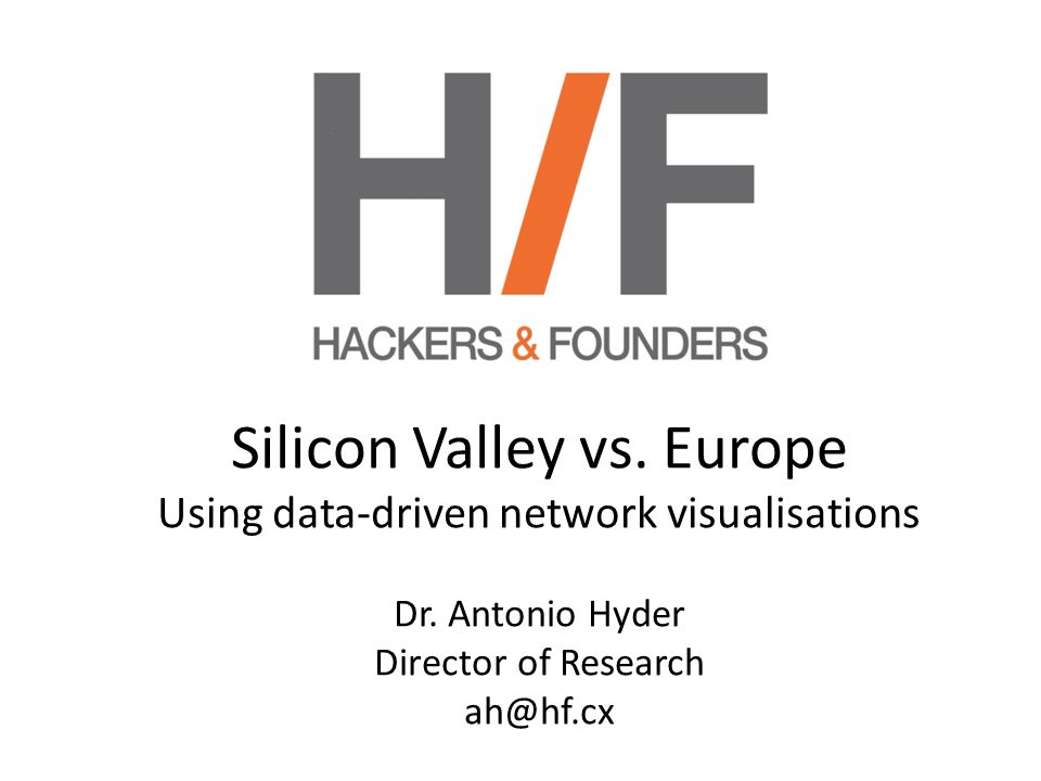 Silicon Valley vs. Europe Using data-driven network visualisations Dr.