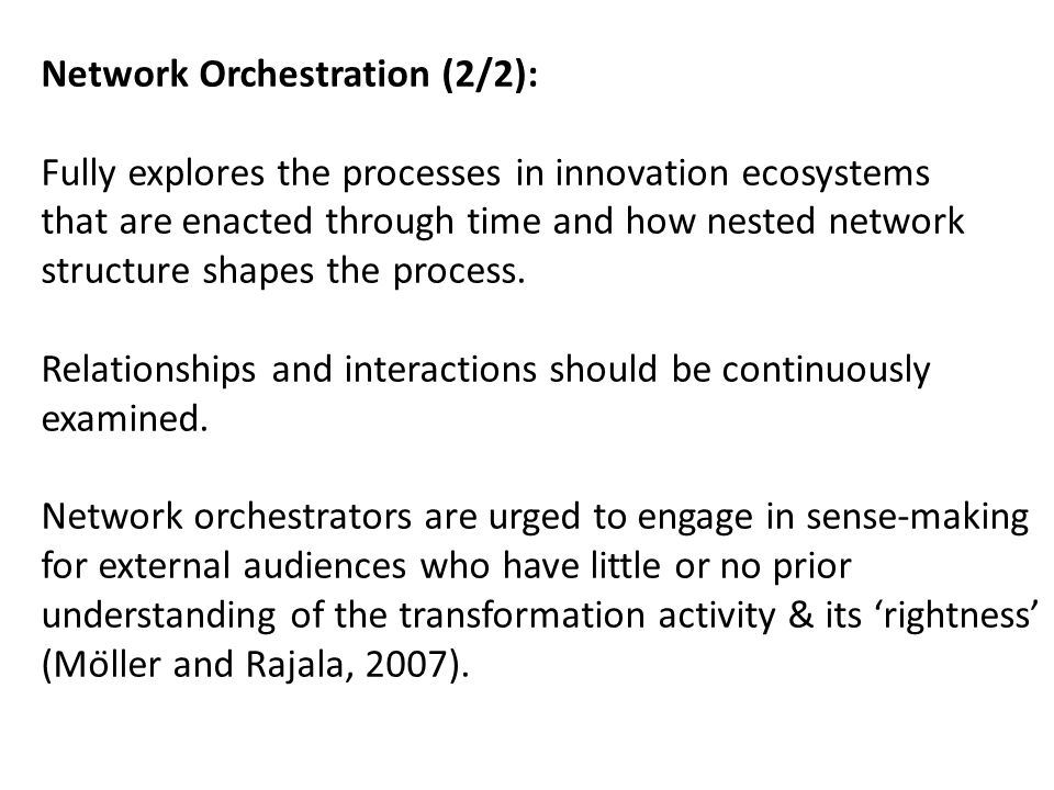 Network Orchestration (2/2): Fully explores the processes in innovation ecosystems that are enacted through time and how nested network structure shapes the process.