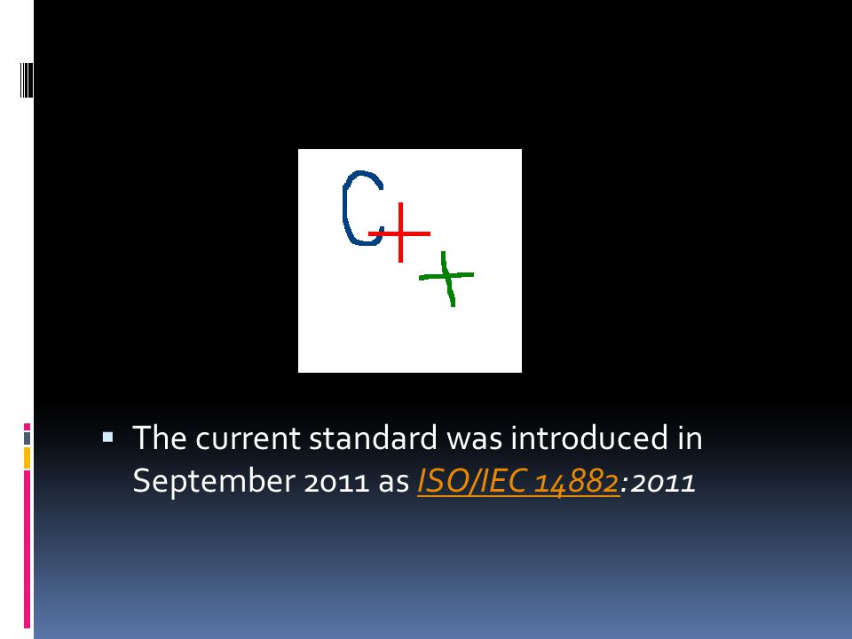  The current standard was introduced in September 2011 as ISO/IEC 14882:2011ISO/IEC 14882