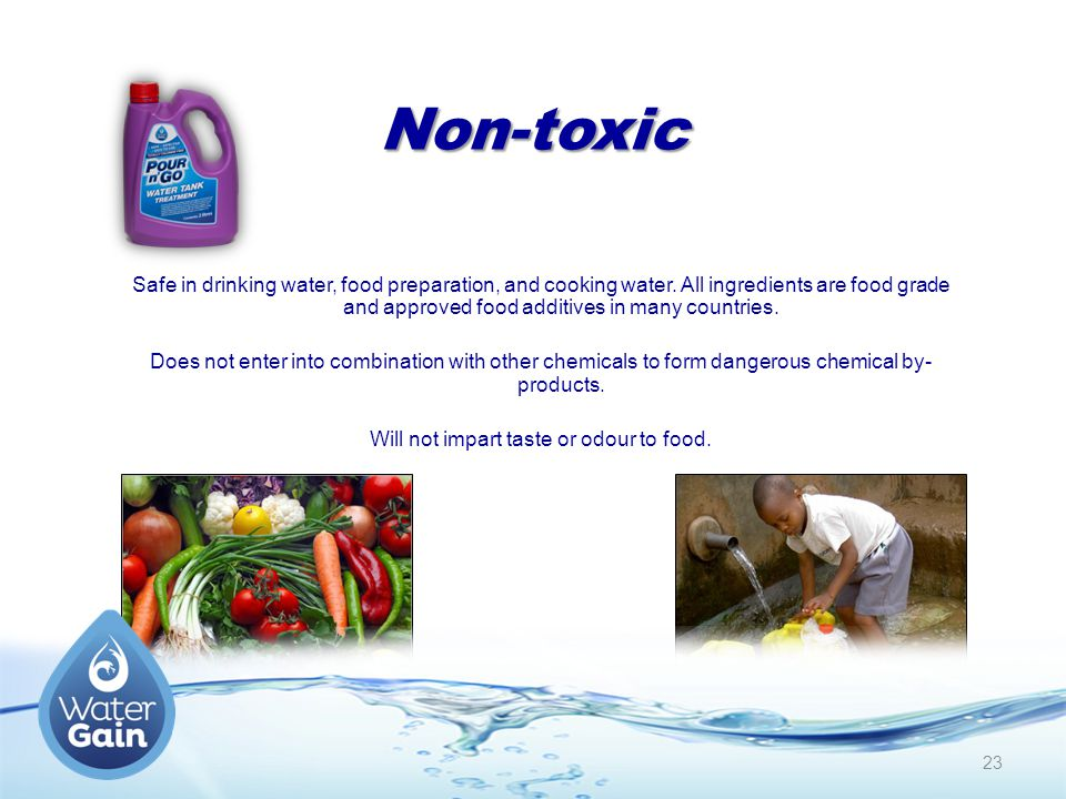 Non-toxic Safe in drinking water, food preparation, and cooking water.