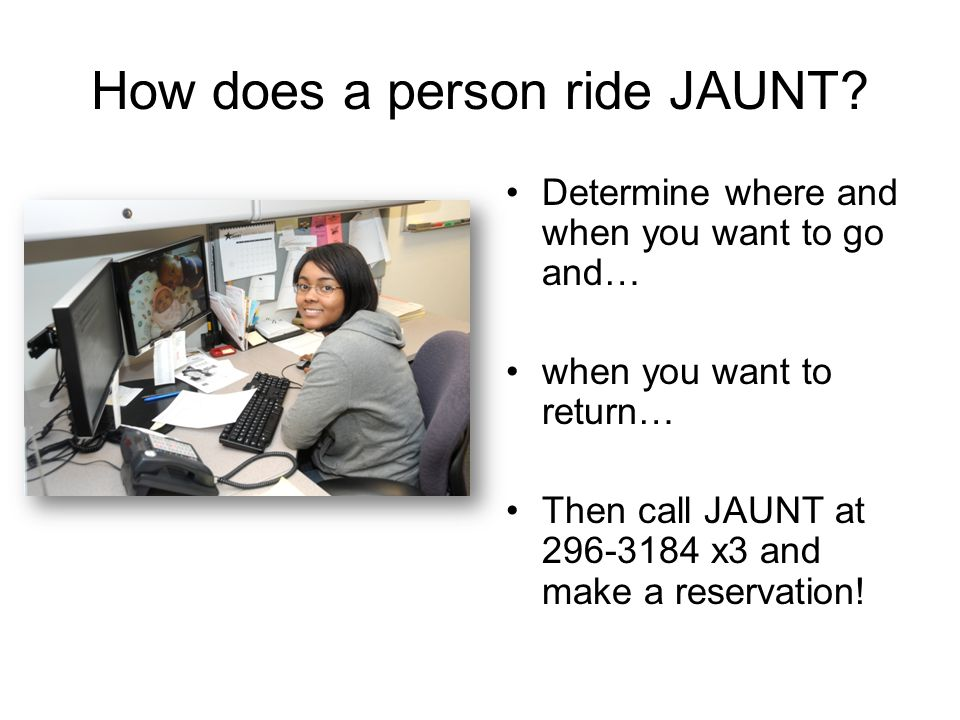 How does a person ride JAUNT.