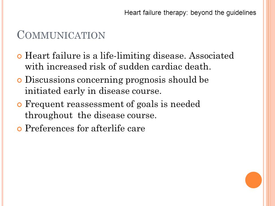 C OMMUNICATION Heart failure is a life-limiting disease.