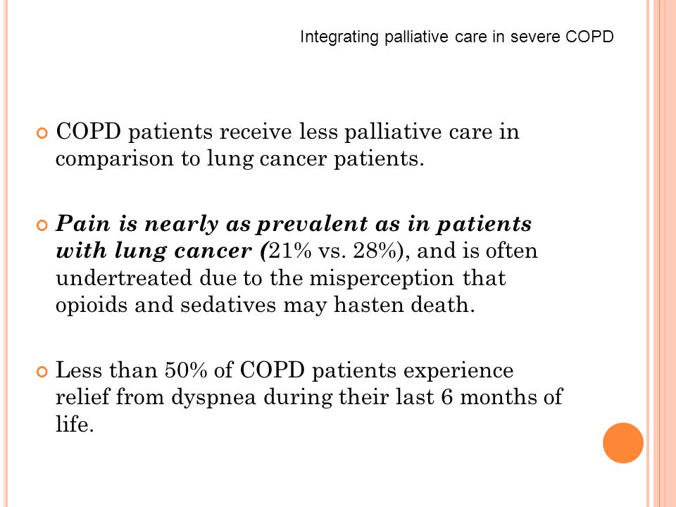 COPD patients receive less palliative care in comparison to lung cancer patients.