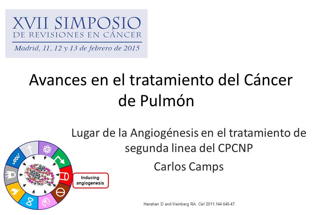 Avances en el tratamiento del Cáncer de Pulmón Lugar de la Angiogénesis en el tratamiento de segunda linea del CPCNP Carlos Camps Inducing angiogenesis Hanahan D and Weinberg RA.