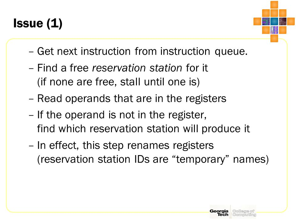 Issue (1) –Get next instruction from instruction queue.