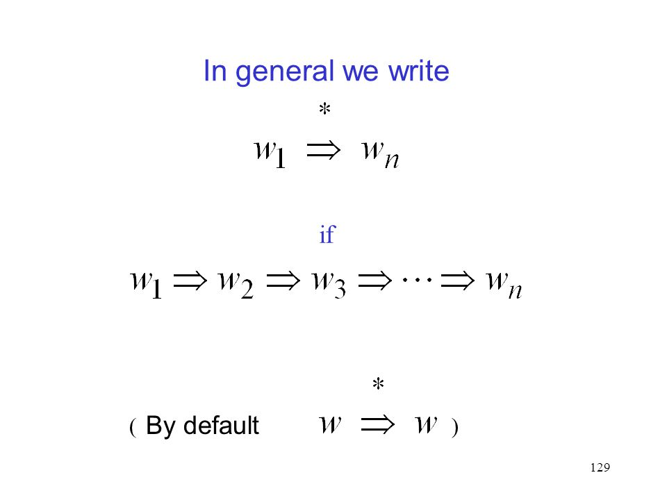 129 In general we write if By default ()