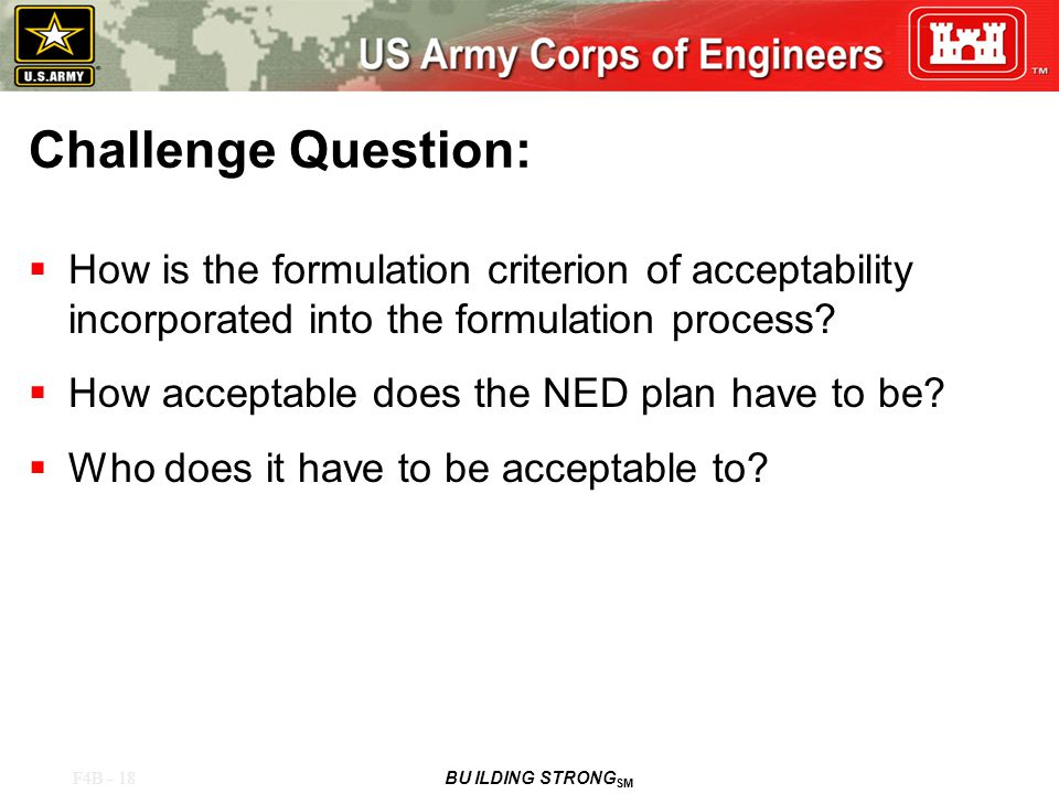 F4B - 18 BU ILDING STRONG SM Challenge Question:  How is the formulation criterion of acceptability incorporated into the formulation process.
