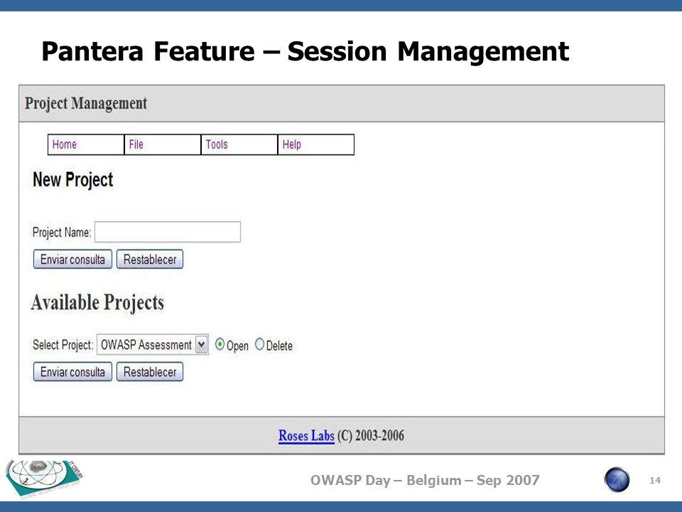 OWASP Day – Belgium – Sep 2007 Pantera Feature – Session Management 14