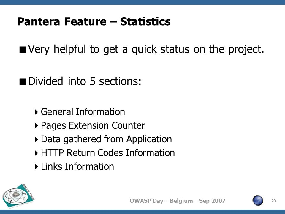 OWASP Day – Belgium – Sep 2007 Pantera Feature – Statistics  Very helpful to get a quick status on the project.