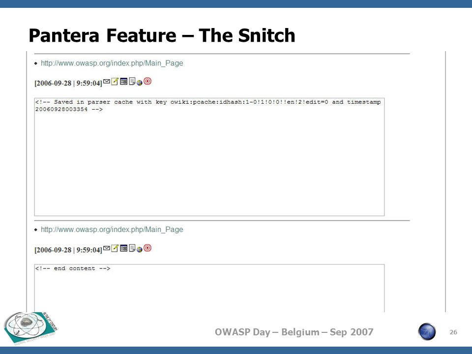OWASP Day – Belgium – Sep 2007 Pantera Feature – The Snitch 26
