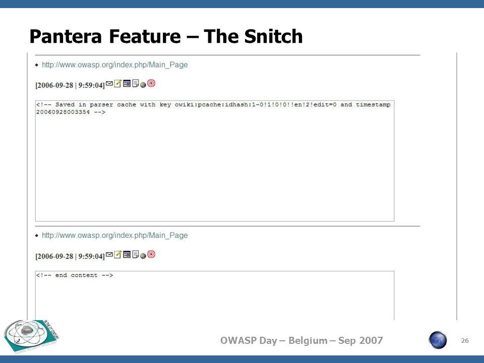 OWASP Day – Belgium – Sep 2007 Pantera Feature – The Snitch 26