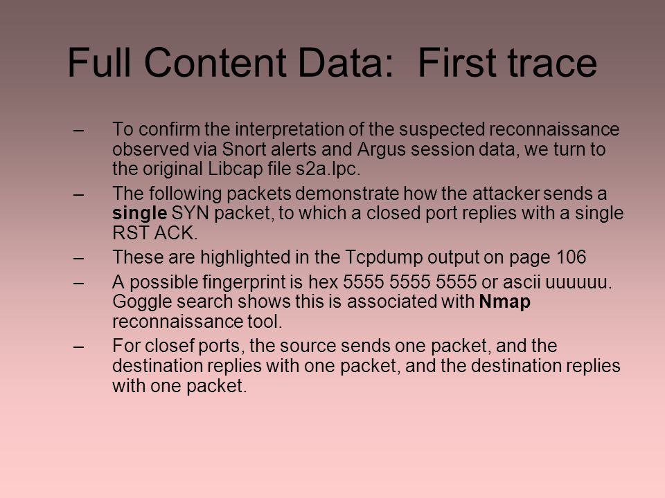 Statistical Data: Second Trace –We'll run through Tcpdstat: page 108 –Most of the action of s2b.lpc appears in the other category, accounting for 83.64% of all traffic.