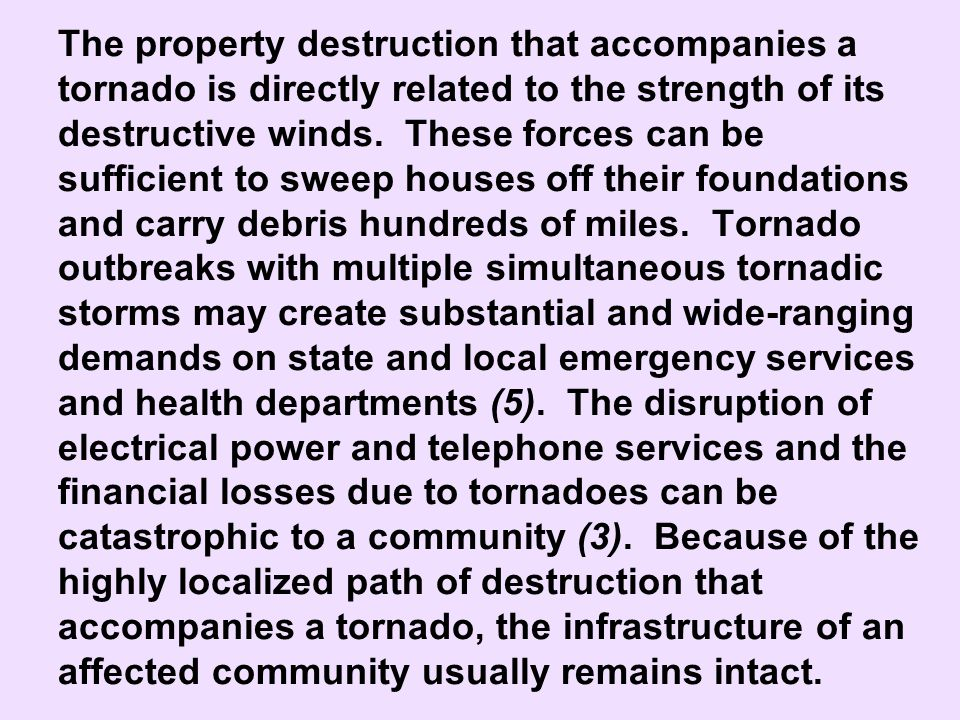 Scope and Relative Importance of Tornadoes North America is the most tornado-active continent and is known for particularly forceful and destructive tornadoes (2).