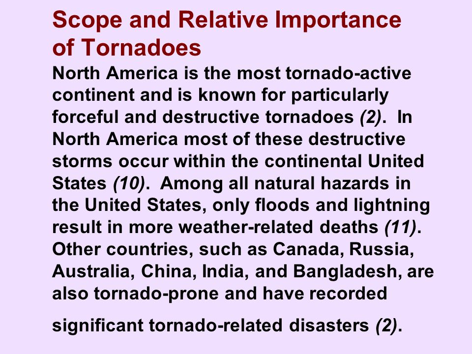 Factors that Contribute to Tornado Disasters Tornadoes pose their greatest danger to public health as they move through heavily populated areas (5,8).