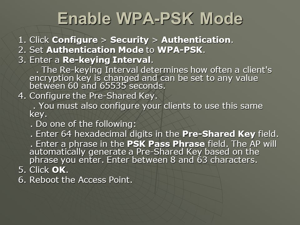 Enable WPA-PSK Mode 1. Click Configure > Security > Authentication.