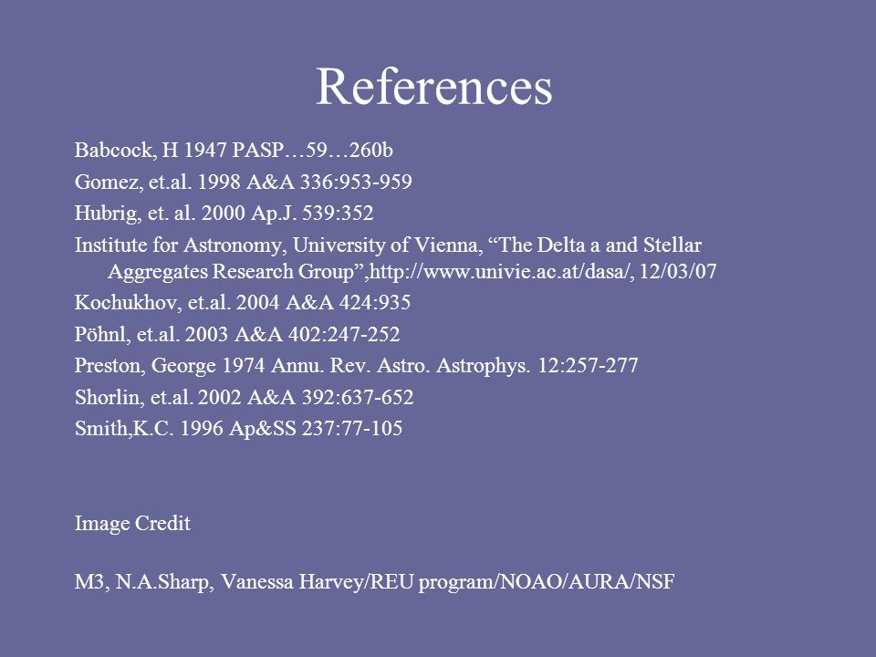 References Babcock, H 1947 PASP…59…260b Gomez, et.al.